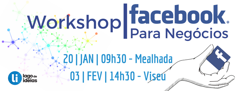 Facebook para Negócios - Workshop Lago de Ideias Mortágua